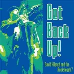 David Hillyard And The Rocksteady 7 - Get Back Up! download mp3 album