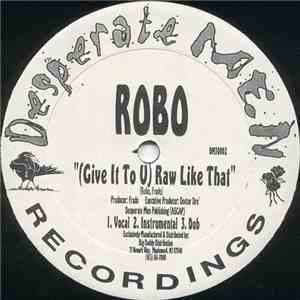 Robo  - (Give It To You) Raw Like That download mp3 album