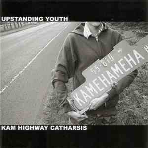 Upstanding Youth - Kam Highway Catharsis download mp3 album