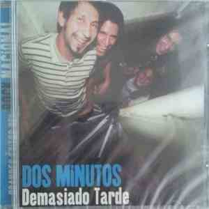 Dos Minutos - Demasiado Tarde download mp3 album