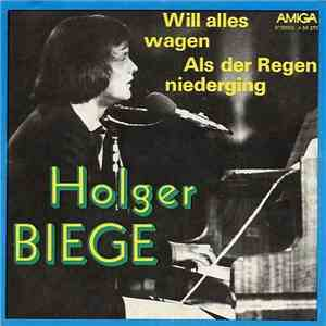Holger Biege - Will Alles Wagen / Als Der Regen Niederging download mp3 album