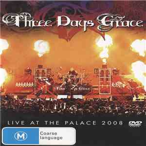 Three Days Grace - Live At The Palace 2008 download mp3 album