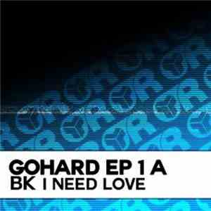 BK - GoHard EP 1 A (I Need Love) download mp3 album