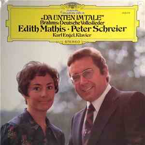 Brahms, Edith Mathis, Peter Schreier, Karl Engel - Da Unten Im Tale - Brahms: Deutsche Volkslieder download mp3 album