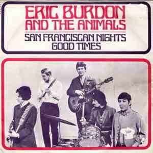 Eric Burdon And The Animals - San Franciscan Nights / Good Times download mp3 album