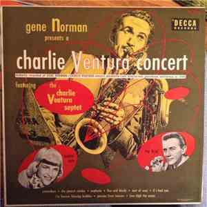 Gene Norman Presents Charlie Ventura Featuring The Charlie Ventura Septet, Jackie Cain, Roy Kral - Gene Norman Presents A Charlie Ventura Concert download mp3 album
