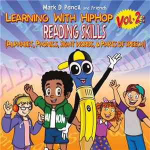 Mark D. Pencil - Learning With HipHop Vol. 2: Reading Skills download mp3 album
