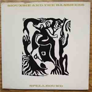 Siouxsie And The Banshees - Spellbound download mp3 album