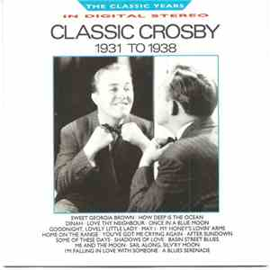 Bing Crosby - Classic Crosby (1931 To 1938) download mp3 album