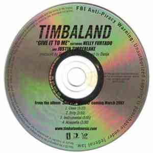 Timbaland Featuring Nelly Furtado and Justin Timberlake - Give It To Me download mp3 album