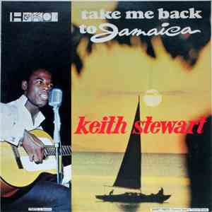 Keith Stewart - Take Me Back To Jamaica download mp3 album