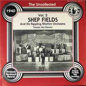 Shep Fields And His Rippling Rhythm Orchestra, Hal Derwin - The Uncollected Shep Fields And His Rippling Rhythm Orchestra, 1940, Vol. 2 download mp3 album