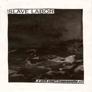 Slave Labor - A Sick Cow? / Transvestite #1 download mp3 album