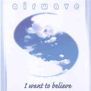 Airwave - I Want To Believe download mp3 album