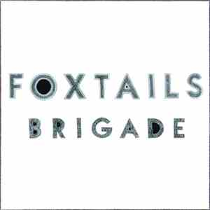 Foxtails Brigade - Foxtails Brigade download mp3 album