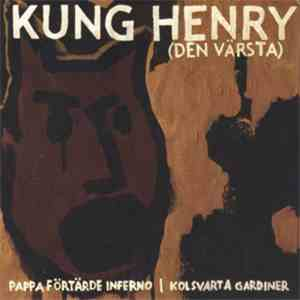 Kung Henry - Pappa Förtärde Inferno / Kolsvarta Gardiner download mp3 album