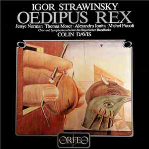 Igor Strawinsky / Jessye Norman, Thomas Moser, Alexandru Ionita, Michel Piccoli, Chor Des Bayerischen Rundfunks, Colin Davis, Symphonie-Orchester Des Bayerischen Rundfunks - Oedipus Rex download mp3 album