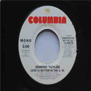 Johnnie Taylor - Love Is Better In The A. M. download mp3 album