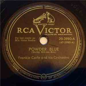 Frankie Carle And His Orchestra - Powder Blue / I'm Afraid To Love You ('Friaid I Might Like It) download mp3 album