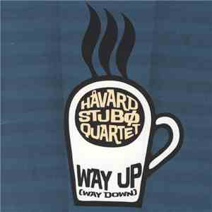 Håvard Stubø Quartet - Way Up (Way Down) download mp3 album