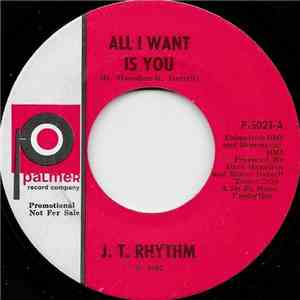 J. T. Rhythm - All I Want Is You / My Sweet Baby download mp3 album