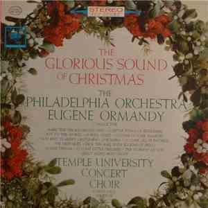 The Philadelphia Orchestra, The Temple University Concert Choir - The Glorious Sound Of Christmas download mp3 album