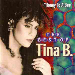 Tina B. - The Best Of Tina B. - Honey To A Bee download mp3 album