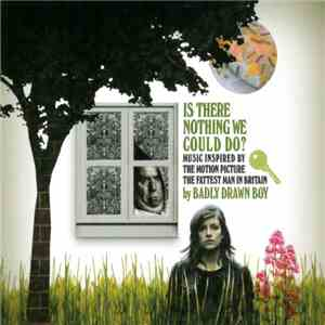 Badly Drawn Boy - Is There Nothing We Could Do? download mp3 album