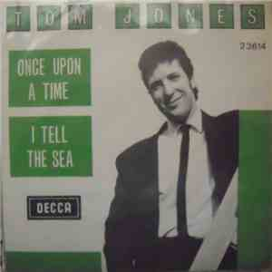Tom Jones - Once Upon A Time / I Tell The Sea download mp3 album