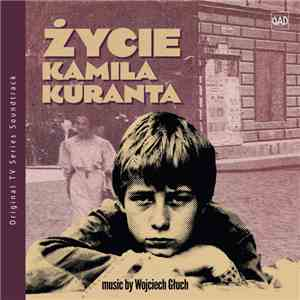 Wojciech Głuch - Zycie Kamila Kuranta download mp3 album