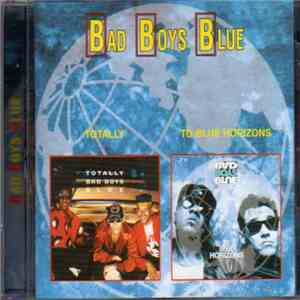 Bad Boys Blue - Totally / To Blue Horizons download mp3 album