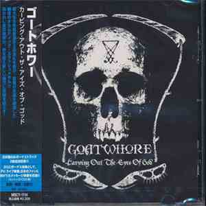 Goatwhore - Carving Out The Eyes Of God download mp3 album
