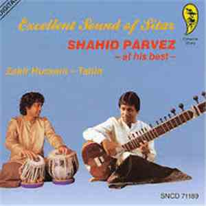 Shahid Parvez, Zakir Hussain - Excellent Sound of Sitar Shahid Parvez at his best download mp3 album