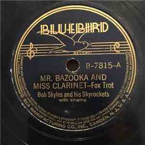 Bob Skyles And His Skyrockets - Mr. Bazooka and Miss Clarinet / Lookin' for the Girl of my Dreams download mp3 album