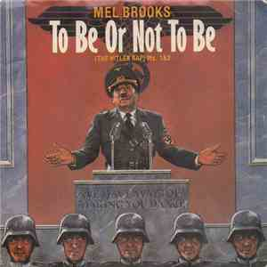 Mel Brooks - To Be Or Not To Be (The Hitler Rap) download mp3 album