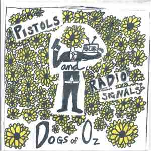 Dogs Of Oz - Pistols And Radio Signals download mp3 album
