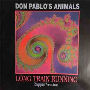 Don Pablo's Animals - Long Train Running (Rappin' Version) download mp3 album