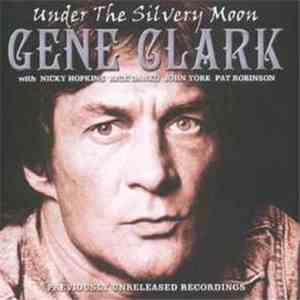 Gene Clark - Under The Silvery Moon download mp3 album