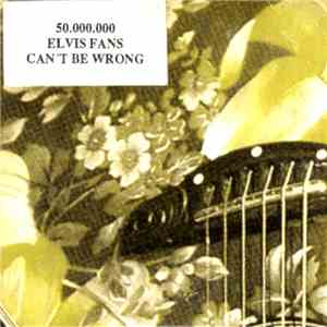 50.000.000 Elvis Fans Can't Be Wrong - Enough download mp3 album