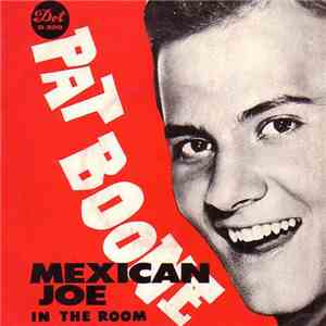 Pat Boone - Mexican Joe / In The Room download mp3 album