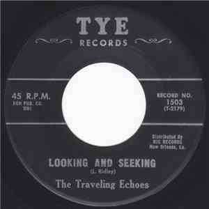 The Traveling Echoes - Looking And Seeking / You Ought To Been There download mp3 album