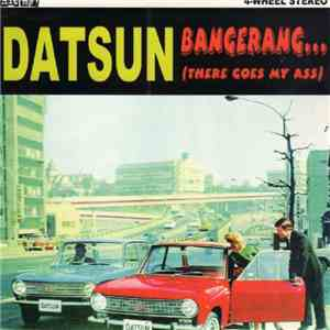 Datsun - Bangerang... (There Goes My Ass) download mp3 album