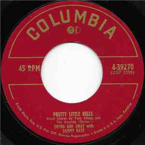 Swing And Sway With Sammy Kaye - Pretty Little Bells / I Love You Because download mp3 album