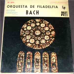 Bach - Orquesta De Filadelfia / Eugene Ormandy - Bach download mp3 album