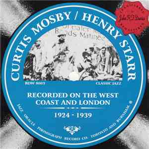 Curtis Mosby / Henry Starr - Recorded On The West Coast And London - 1924-1939 download mp3 album