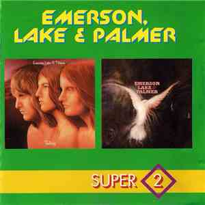 Emerson, Lake & Palmer - 1st + 4th Albums (Trilogy - Emerson, Lake & Palmer) download mp3 album