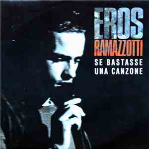 Eros Ramazzotti - Se Bastasse Una Canzone download mp3 album