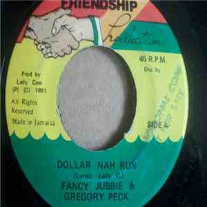 Fancy Jubbie, Gregory Peck - Dollar Nah Run download mp3 album