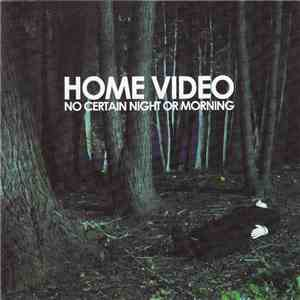 Home Video - No Certain Night Or Morning download mp3 album