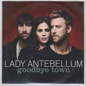 Lady Antebellum - Goodbye Town download mp3 album